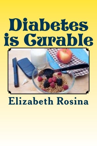 Diabetes is Curable: A guide to cure your diabetes PDF