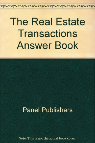 The Real Estate Transactions Answer Book