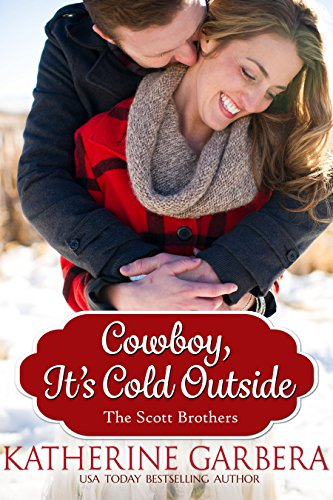 Cowboy, It's Cold Outside (The Scott Brothers of Montana Book 4) (Scott Brothers compare prices)