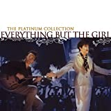 Everything But The Girl Everything But The Girl - The Platinum Collection