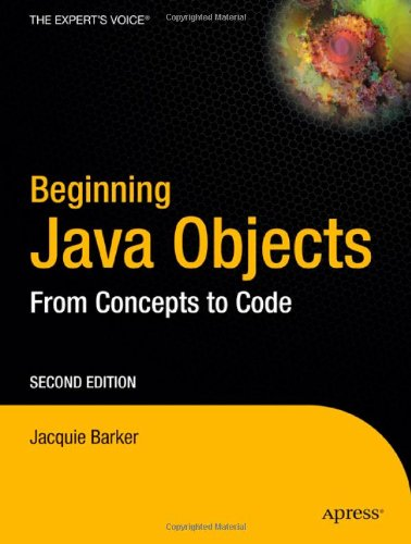 Beginning Java Objects: From Concepts To Code, Second Edition