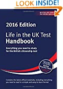 Life in the UK Test: Handbook 2016: Everything You Need to Study for the British Citizenship Test