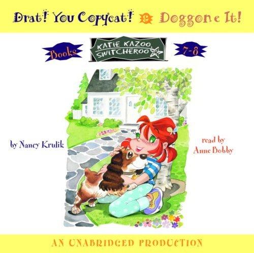 Katie Kazoo, Switcheroo: Books 7 and 8: Katie Kazoo, Switcheroo #7: Drat! You Copycat!; Katie Kazoo, Switcheroo #8: Doggone It! by Krulik Nancy (2005-05-24) Audio CD PDF