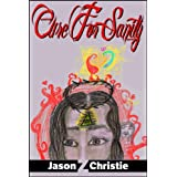 Cure for Sanity (Perfection Labs Book 2) ~ Jason Z. Christie