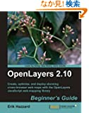 OpenLayers 2.10: Beginner's Guide: Create, Optimize, and Deploy Stunning Cross-Browser Web Maps with OpenLayers JavaScript...