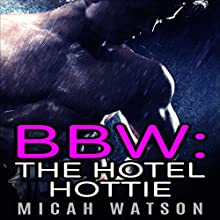 BBW: The Hotel Hottie (       UNABRIDGED) by Micah Watson Narrated by Audrey Lusk