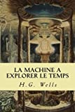 img - for La Machine a explorer le temps book / textbook / text book