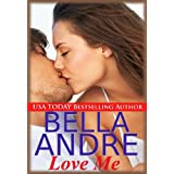 Love Me (Contemporary Romance) (Take Me Book 2) ~ Bella Andre