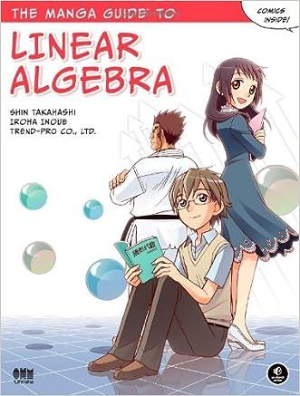 The Manga Guide to Linear Algebra written by Shin Takahashi