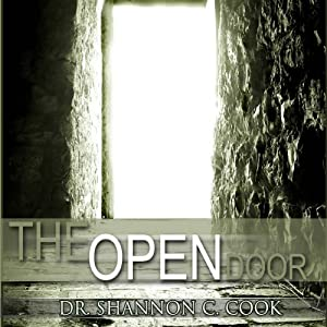 The Open Door: 'Master Keys to Open Doors' and 'Seizing the Opportunity of a Lifetime' | [Shannon C. Cook]