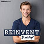Reinvent Yourself: Create Your Ideal Self with Subliminal Messages |  Subliminal Guru