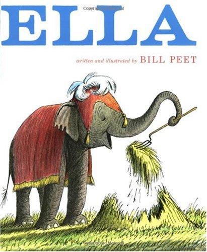 Ella, Bill Peet