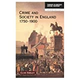 Crime and Society in England 1750-1900 (2nd Edition) (058225146X) by Clive Emsley