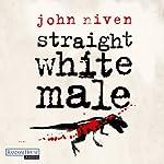 Straight White Male [German Edition] | John Niven