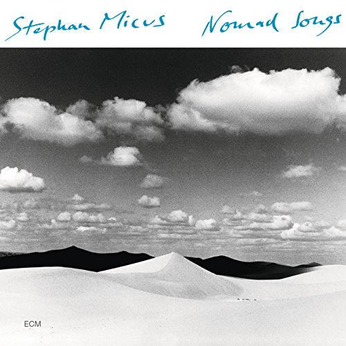 Stephan Micus - Nomad Songs (2015) [FLAC] Download