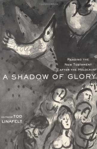 A Shadow of Glory: Reading the New Testament After the Holocaust