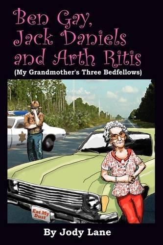 ben-gay-jack-daniels-and-arth-ritis-my-grandmothers-three-bedfellows