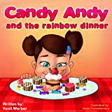 Childrens book: Candy Andy and the rainbow dinner (Happy Motivated childrens books Collection)