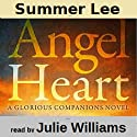 Angel Heart: Glorious Companions, Book 1 (       UNABRIDGED) by Summer Lee Narrated by Julie Williams