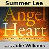 Angel Heart: Glorious Companions, Book 1 (Unabridged)