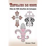 Tatuajes de cruz: M�s de 400 dise�os de tatuajes, Fotos de cruces religiosas, Egipcias, con alas, Celtas, Tribales y cat�licas. (Spanish Edition) ~ Johnny Karp
