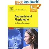 Anatomie und Physiologie: für Sprachtherapeuten - mit Zugang zum Elsevier-Portal