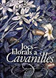 img - for Jocs florals a Cavanilles : art, natura i poes a book / textbook / text book