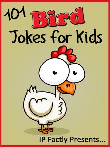 IP Grinning - 101 Bird Jokes for Kids. Animal Jokes for Children (Jokes Books for Kids Book 8)