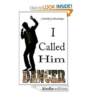 I Called Him Dancer