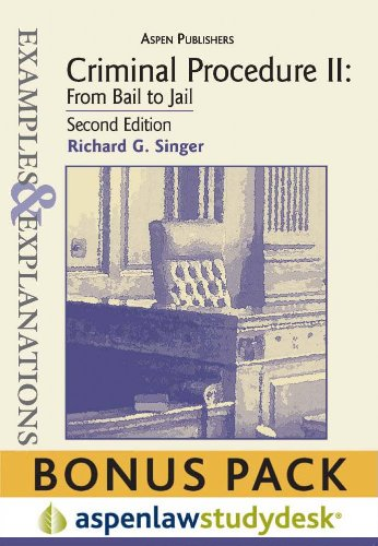 Examples & Explanations: Criminal Procedure Il: From Bail to Jail, 2nd Ed., (Print + eBook Bonus Pack)