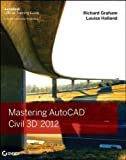 img - for Mastering AutoCAD Civil 3D 2012 by Graham, Richard, Holland, Louisa (2011) Paperback book / textbook / text book
