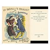 Le Trefle a Quatre Feuilles : Ou La Clef Du Bonheur. / Texte Et Dessins De Mariette Lydis