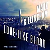 Love Like Blood: Tom Thorne Series, Book 14   Mark Billingham