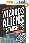 Wizards, Aliens, and Starships: Physi...