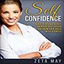 Self Confidence: Boost Your Confidence, Increase Self Esteem and Know Your Value with Hypnosis Speech by Zeta May Narrated by Jason Kappus