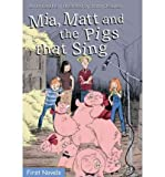 img - for [ Mia, Matt and the Pigs That Sing (Formac First Novels (Paperback) #68) [ MIA, MATT AND THE PIGS THAT SING (FORMAC FIRST NOVELS (PAPERBACK) #68) ] By Langlois, Annie ( Author )Oct-09-2009 Paperback book / textbook / text book