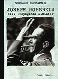 img - for Joseph Goebbels: Nazi Propaganda Minister (Holocaust Biographies) book / textbook / text book
