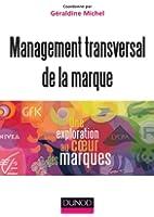 Management transversal de la marque : Une exploration au coeur des marques (Management Sup)
