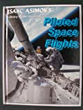 Piloted space flights (Isaac Asimov's library of the universe)