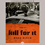 Kill for It: Narc, Book 9 (       UNABRIDGED) by Marc Olden Narrated by J. P. Linton