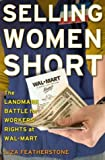 img - for Selling Women Short: The Landmark Battle for Worker's Rights at Wal-Mart(Hardcover) book / textbook / text book