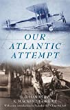 img - for Our Atlantic Attempt book / textbook / text book