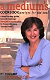 By Suzane Northrop A Mediums Cookbook: Recipes for the Soul: A Step-By-Step Guide Toward Creating a Banquet of Connect [Paperback]