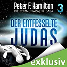 Der entfesselte Judas (Die Commonwealth-Saga 3) Hörbuch von Peter F. Hamilton Gesprochen von: Oliver Siebeck