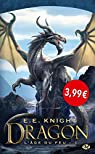 L'�ge de feu, Tome 1 : Dragon par Knight
