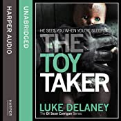The Toy Taker: DI Sean Corrigan, Book 3 (Unabridged) | Luke Delaney