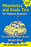 Mnemonics and Study Tips for Medical Students, Second Edition: Two Zebras Borrowed My Car (Hodder Arnold Publication)