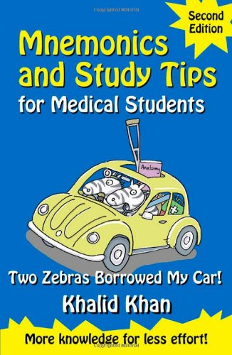 Mnemonics and Study Tips for Medical Students, Two Zebras Borrowed My Car (A Hodder Arnold Publication)
