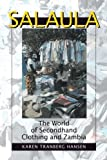 img - for Salaula: The World of Secondhand Clothing and Zambia by Karen Tranberg Hansen (2000-08-01) book / textbook / text book