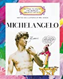Michelangelo (Getting to Know the World's Greatest Artists) (0516022938) by Venezia, Mike